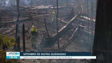 Setembro é o mês com maior número de focos de calor em Rondônia - Os números ultrapassam quase metade do que o mesmo período do ano passado.