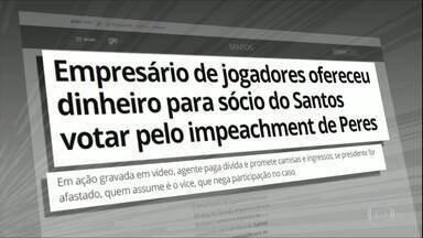 Empresário oferece dinheiro para sócio do Santos votar pelo impeachment do presidente - Empresário oferece dinheiro para sócio do Santos votar pelo impeachment do presidente