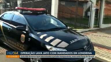 Operação Lava Jato cumpre mandados em Londrina - Luiz Abi Antoun teve decretada a prisão temporária, mas está fora do Brasil.
