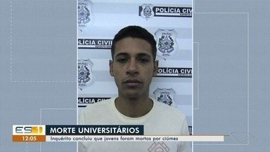 Polícia conclui inquérito de morte de universitários, no ES - Uma pessoa foi indiciada pelo crime. A motivação pode ter sido ciúmes.
