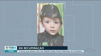 Criança que passou mal com bebida láctea ficará internada em Cachoeiro, ES - Segundo o pai, exames não apontaram lesão no estômago.