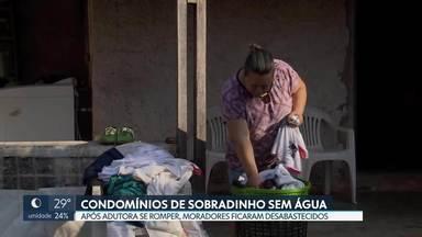 Moradores de condomínios de Sobradinho ficam sem água - Uma adutora da Caesb se rompeu na manhã deste sábado (29), no balão de entrada do Taquari. Por causa disso, moradores de condomínios em Sobradinho ficaram sem água.