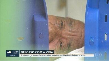 Pacientes sofrem em cadeiras do Hospital de Bonsucesso - 61 pacientes estão na emergência esperando internação, procedimentos e exames. 19 aguardam em cadeiras e 16 nas macas no corredor.