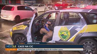 Tiroteio assusta moradores e comerciantes da Cidade Industrial de Curitiba - Bandido foi morto por policiais depois de roubar carro.