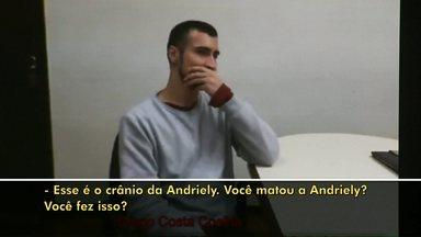 RPC tem acesso ao vídeo do depoimento do ex-marido da estudante Andriely Gonçalves - O ex-companheiro da jovem de 22 anos é o principal suspeito do crime.