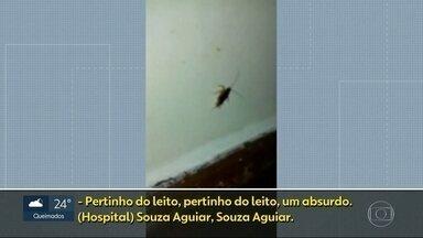 Imagens mostram baratas ao lado do leito no Hospital Souza Aguiar - Em nota, a prefitura disse que uma equipe da Comlurb foi ao Souza Aguiar fazer a limpeza.