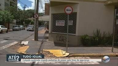 'Até Quando?' cobra conserto de calçada quebrada no Centro de Ribeirão Preto - Problema acontece no cruzamento das ruas Garibaldi e Lafaiete.