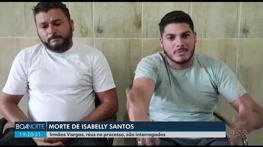 Caso Isabelly: irmãos Vargas, réus no processo, são interrogados - A adolescente Isabelly Santos foi morta com um tiro na cabeça quando estava dentro do carro com a mãe em Pontal do Paraná. Everton Vargas confessou ter feito o disparo.