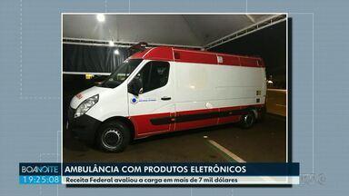 Receita Federal apreende produtos eletrônicos transportados em ambulância - Veículo estava identificado como sendo da Prefeitura de São Miguel do Iguaçu. Apreensão foi na madrugada de segunda-feira (12). De acordo com a Receita Federal, o valor estimado dos produtos é de 7 mil dólares.
