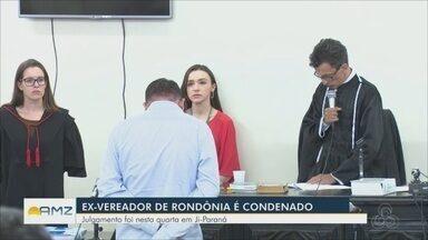 Ex-vereador de Rondônia é condenado - Julgamento ocorreu nesta quarta, em Ji-Paraná.