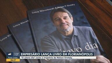Livro 'O oitavo dia' lançado em Florianópolis conta a trajetória de empresário - Livro 'O oitavo dia' lançado em Florianópolis conta a trajetória de empresário