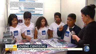UFBA promove encontro de jovens cientistas do estado - Conheça os trabalhos que pensam soluções para dificuldades enfrentadas pela população no dia a dia.