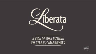 Confira a terceira reportagem da série 'Liberata' - Confira a terceira reportagem da série 'Liberata'