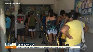 Moradores reclamam da ausência de agência bancária para sacar dinheiro em Sobradinho - O caixa eletrônico que ficava na cidade foi explodido há 1 ano e quatro meses.