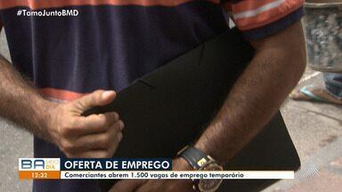 Comerciantes abrem cerca de 1.500 vagas de emprego temporário em Salvador - A oportunidade é valida para quem pretende ser efetivado ou contribuir na renda da família durante o fim de ano.
