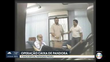 Operação Caixa de Pandora completa 9 anos sem nenhuma prisão - As condenações na área criminal foram em primeira instância e a prisão só ocorre a partir da segunda instância. A burocracia e sucessivos recursos das defesas atrasaram os processos.