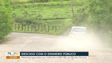 Motoristas aguardam por melhorias na RJ-143, em Quatis - Buracos e mato alto estão entre as principais reclamações dos motoristas que trafegam pela rodovia.