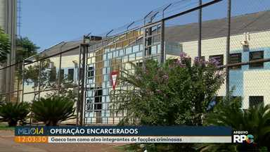 Megaoperação desarticula facções criminosas que atuavam de dentro de presídios - Em Foz do Iguaçu, presidiários foram ouvidos no Gaeco.