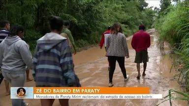 Zé do Bairro visita Paraty Mirim para conferir reclamação de moradores - Problema é a estrada de acesso ao bairro.