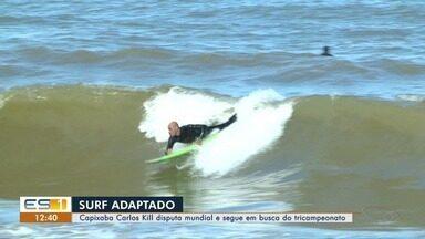 Capixaba disputa mundial de surf adaptado e segue em busca do tricampeonato - Carlos Kill disputa competição com Estados Unidos.