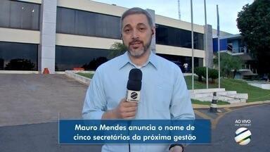 Mauro Mendes anuncia o nome de cinco secretários - Mauro Mendes anuncia o nome de cinco secretários.