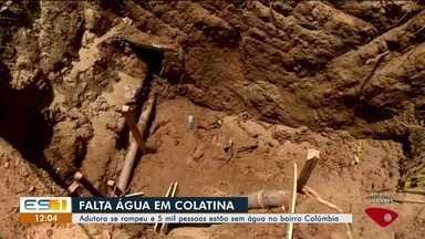Após rompimento de adutora, cinco mil pessoas estão sem água em Colatina - O conserto já foi feito e abastecimento volta aos poucos.