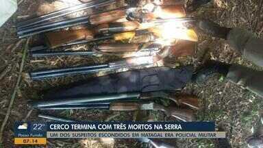 Cerco termina com três mortos na Serra - Um dos suspeitos escondidos em matagal era policial militar.