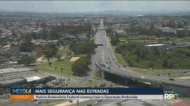 Polícia Rodoviária Federal lança Operação Rodovida - Objetivo é diminuir o número de acidentes nesta época do ano.