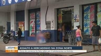 Três adolescentes são apreendidos suspeitos de assaltar mercadinho na Zona Norte de Manaus - Segundo a polícia, suspeitos chegaram a fazer o dono do empreendimento de refém.