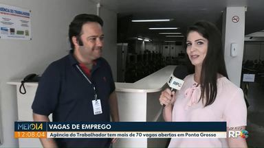Agência do trabalhador em Ponta Grossa tem mais de 70 vagas para esta terça-feira (18) - Horário para atendimento é das 8h00 às 16h00, sem horário de almoço.