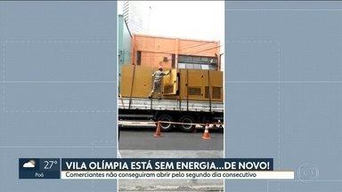 Vila Olímpia fica sem energia de novo por causa de instalação de gerador - Comerciantes já contabilizam os prejuízos e dizem que não foram avisados pela Enel sobre o desligamento da rede.