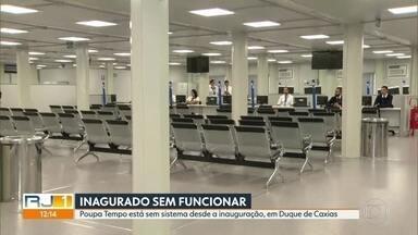 Poupa Tempo inaugurado há pouco tempo não funciona em Caxias - Maioria dos serviços está indisponível por um problema no sistema.