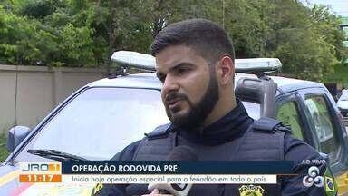 """Início da Operação """"Rodovida"""" da Polícia Rodoviária Federal - Operação acontece simultaneamente em todo o país durante o feriadão."""