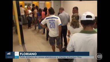 Clientes reclamam de falta de dinheiro em caixas eletrônicos em Floriano - Clientes reclamam de falta de dinheiro em caixas eletrônicos em Floriano