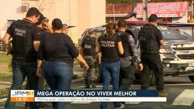Polícia deflagra mega operação contra tráfico de drogas no Viver Melhor, em Manaus - Ações iniciaram na madrugada desta quarta-feira (26), na Zona Norte de Manaus.