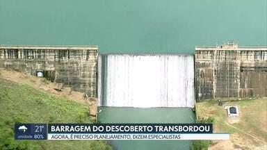 Reservatório do Descoberto chega a 100% da capacidade - Agora, é preciso planejamento e economia para enfrentar futuras estiagens, dizem especialistas