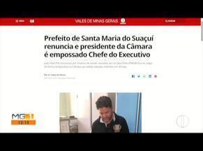 Prefeito de Santa Maria do Suaçuí renuncia e presidente da Câmara é empossado Chefe do Exe - Confira estes e outros destaques do G1 Vales de Minas.