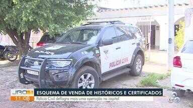 Esquema de venda de históricos e certificados é descoberto - Polícia civil deflagra mais uma operação na capital.