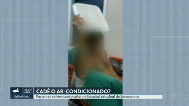 Pacientes sofrem com o calor no Hospital de Saracuruna - Quem precisou ir ao Hospital Estadual de Saracuruna sofreu com o calor. O aparelho de ar condicionado não funcionou e o local virou praticamente uma sauna.