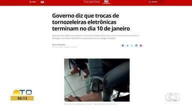 Troca das tornozeleiras é um dos destaques do G1 Tocantins desta sexta-feira (4) - Troca das tornozeleiras é um dos destaques do G1 Tocantins desta sexta-feira (4)