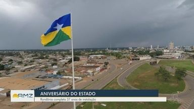 Rondônia completa 37 anos de instalação - Confira reportagem