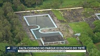 Parque Ecológico do Tietê sofre com a falta de conservação - O conjunto de piscinas está fechado e acumulando sujeira.