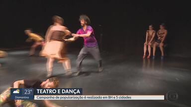 Começou a Campanha de Popularização do Teatro e da Dança - Belo Horizonte e outras cinco cidades recebem 166 espetáculos. Todos com preços populares e alguns são de graça. A campanha vai até o dia 24 de fevereiro.