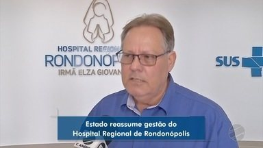 Estado reassume gestão do Hospital Regional de Rondonópolis - Estado reassume gestão do Hospital Regional de Rondonópolis.