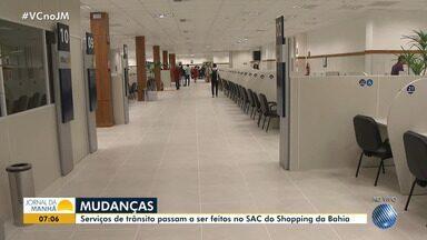 Serviços de trânsito do Detran passam a ser feitos no SAC do Shopping da Bahia - Veja como irá funcionar a nova sede.