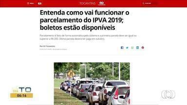 Parcelamento do IPVA é um dos destaques do G1 Tocantins - Parcelamento do IPVA é um dos destaques do G1 Tocantins