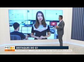 Almenara investiga 114 casos de vômito e diarreia registrados em duas semanas - Confira estes e outros destaques do G1 Vales de Minas.