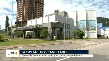Teatro de Itajaí fecha por causa de vandalismo e 14 espetáculos são cancelados - Teatro de Itajaí fecha por causa de vandalismo e 14 espetáculos são cancelados