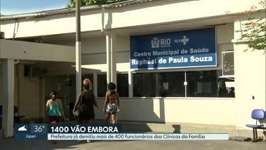 Prefeitura já demitiu mais de 400 funcionários das Clínicas da Família - A prefeitura do Rio começou a demitir funcionários que fazem parte das equipes das clínicas das famílias. A previsão é de que 1,4 mil sejam mandados embora.