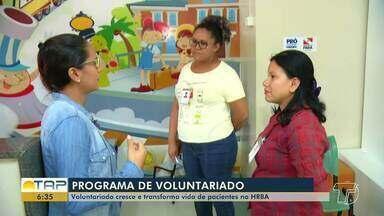 Voluntariado cresce e transforma vida de pacientes no Hospital Regional de Santarém - E esse ano, mais voluntários devem ser inseridos no programa.